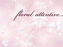 Thumbnail 1 for Floral Attentive